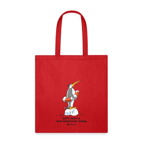 Let´s start a new tomorrow, today. Climate change - Tote Bag