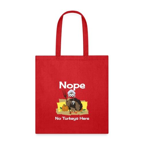 Funny Thanksgiving Turkey Novelty Gift T-Shirt - Tote Bag