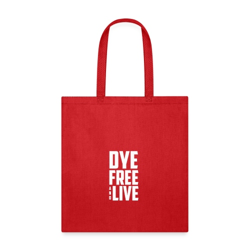dye free and live - Tote Bag