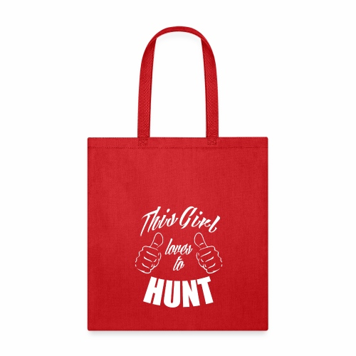 04 this girl loves to hunt - Tote Bag