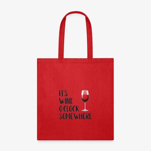 It's Wine O'clock Somewhere - Tote Bag