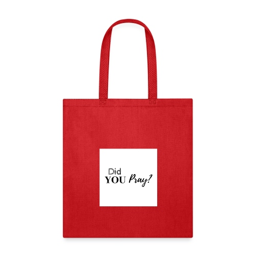 Did You Pray - Tote Bag