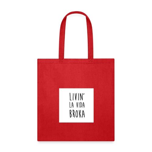 LIVIN LA VIDA BROKA - Tote Bag