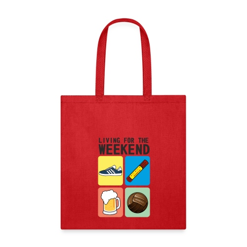 LIVING FOR THE WEEKEND - Tote Bag