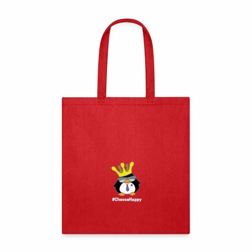 Royalty Says #Choose Happy - Tote Bag