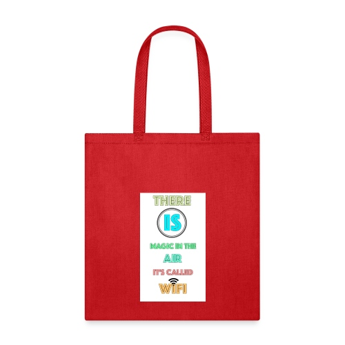 There Is Magic In The Air, It's Called Wifi - Tote Bag
