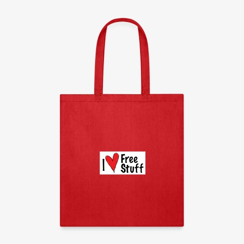 I love free stuff - Tote Bag