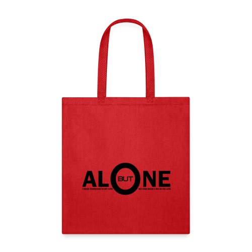 alone life i need someone in my life but no one ne - Tote Bag