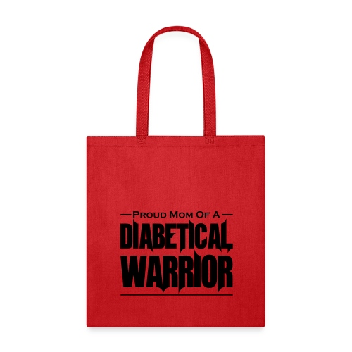 Proud Mom of a Diabetical Warrior - Tote Bag
