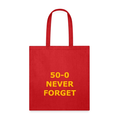 50 - 0 Never Forget Shirt - Tote Bag