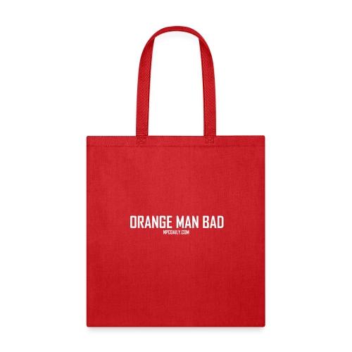 Orange Man Bad White - Tote Bag