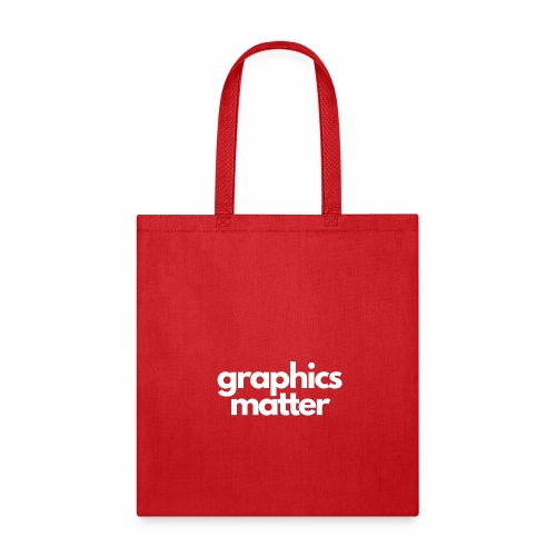 graphics matter-white - Tote Bag
