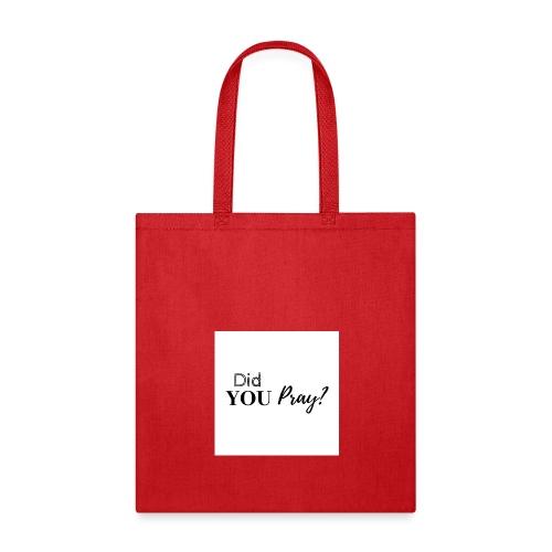 Did You Pray - Tote Bag