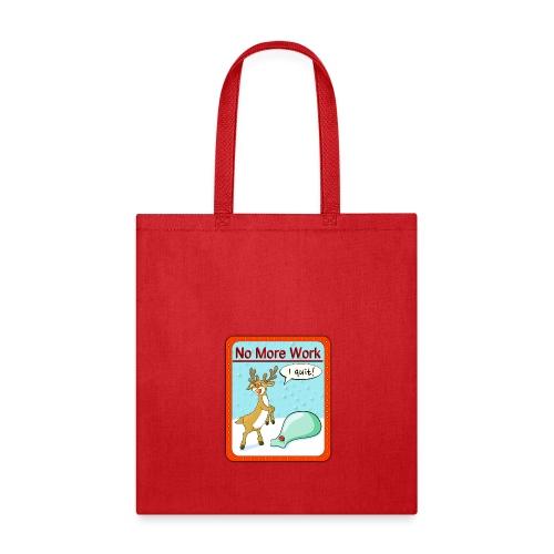 No more work - Tote Bag