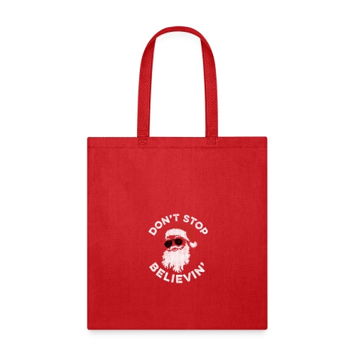 Don't Stop Believin' Cool Shades Santa - Tote Bag