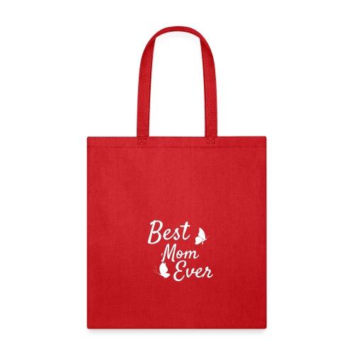Cute Best Mom Ever Gift Tee Shirt - Tote Bag