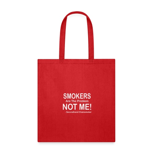 Smokers Are The Problem Anti Smoking Funny Gift T - Tote Bag