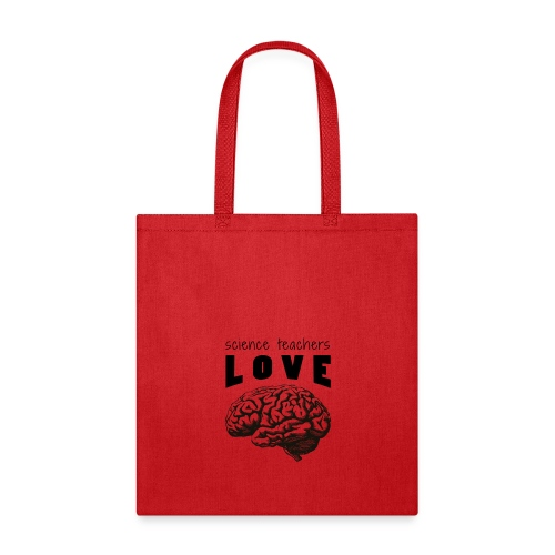 Science teachers love brains! - Tote Bag