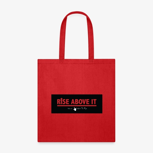 Rise Above It Banner - Tote Bag