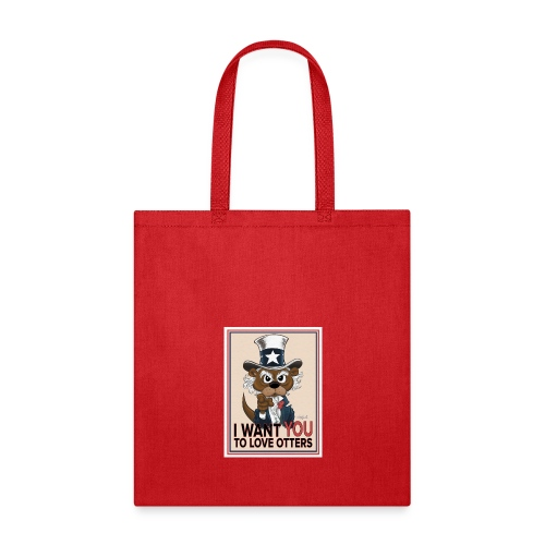 I Want You to Love Otters - Tote Bag