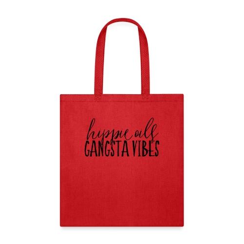 Hippie Oils Gangsta Vibes - Tote Bag