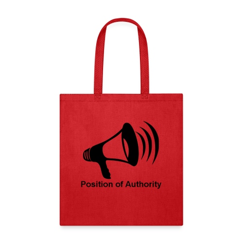 Megaphone - Postition of Authority - Tote Bag