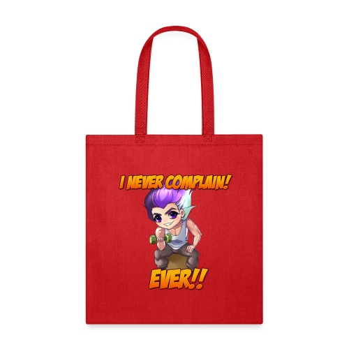 NEVER COMPLAIN - Tote Bag