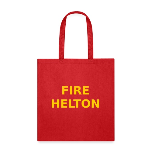 Fire Helton Shirt - Tote Bag