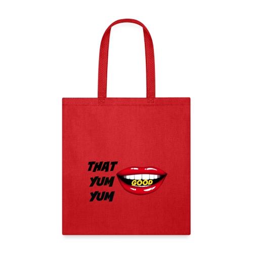 That Yum Yum Good - Tote Bag