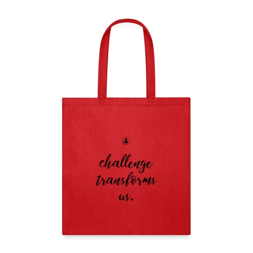 Challenge Transforms Us - Tote Bag