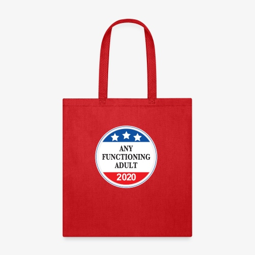 Any Functioning Adult 2020 - Tote Bag