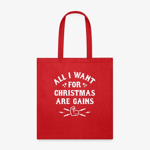 All I Want For Christmas Are Gains - Tote Bag
