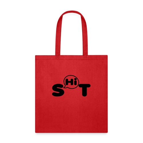 shit t shirt - Tote Bag