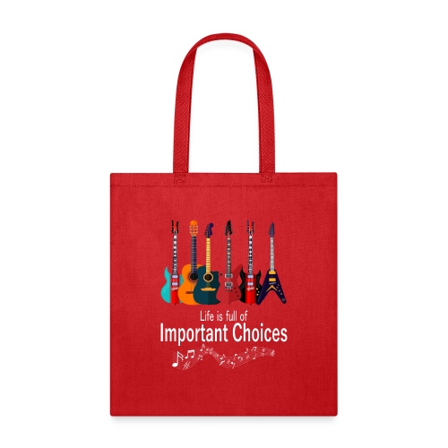 Life Is Full Of Important Choices Funny Guitar - Tote Bag