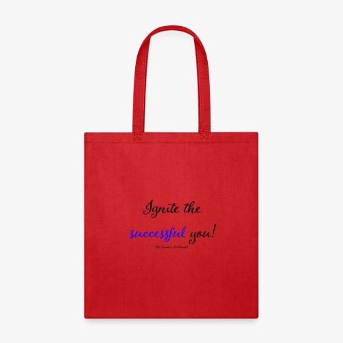 Ignite the Successful YOU! - Tote Bag