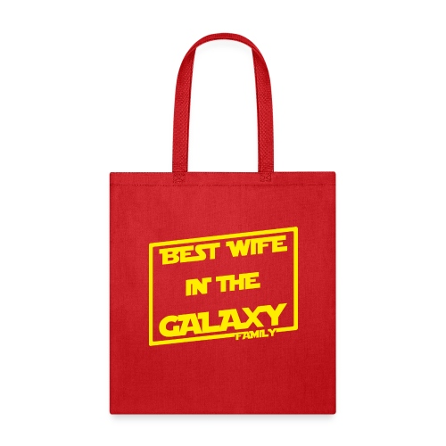 Best Wife In The Galaxy - Tote Bag