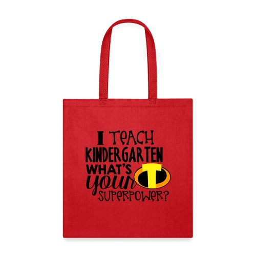 I Teach Kindergarten What's Your Superpower - Tote Bag