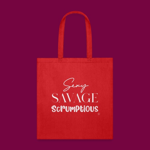 Sexy, savage, scrumptious - Tote Bag