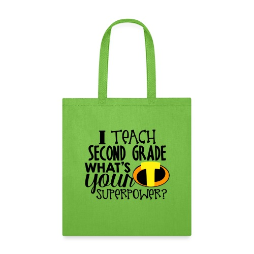 I Teach Second Grade What's Your Superpower - Tote Bag