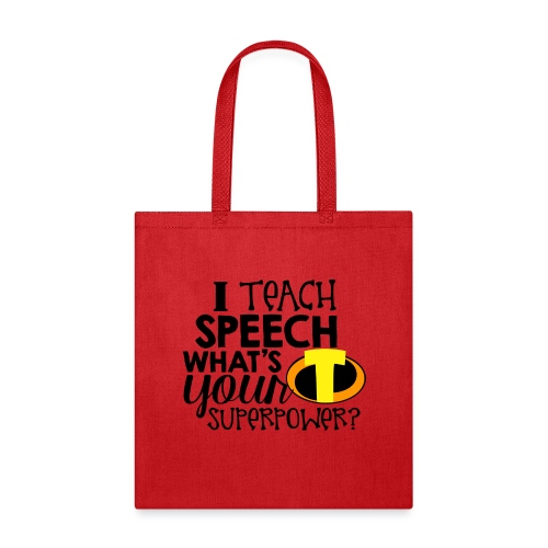 I Teach Speech What's Your Superpower - Tote Bag
