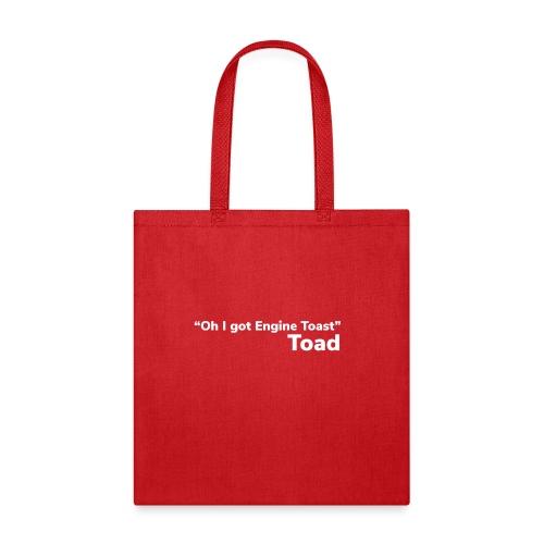 """Oh I got Engine Toast"" - Tote Bag"