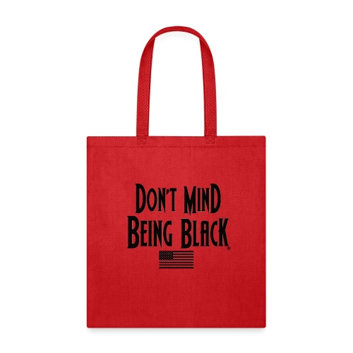 Don't Mind Being Black Gear - Tote Bag