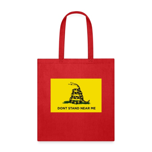 DONT STAND NEAR ME Gadsden flag - Tote Bag