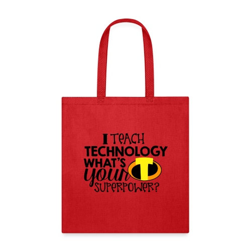I Teach Technology What's Your Superpower Teacher - Tote Bag