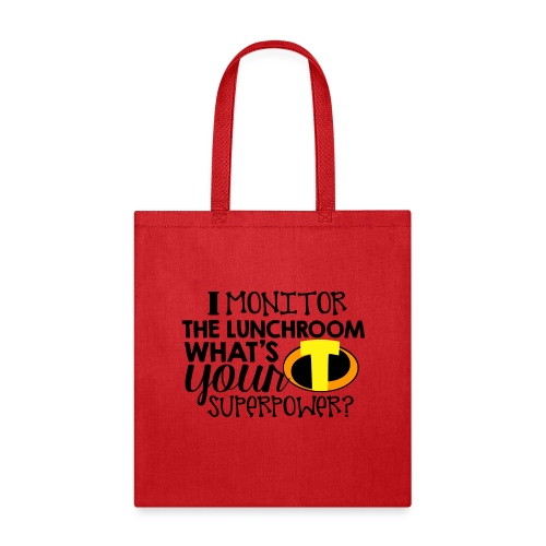 I Monitor the Lunchroom What's Your Superpower - Tote Bag