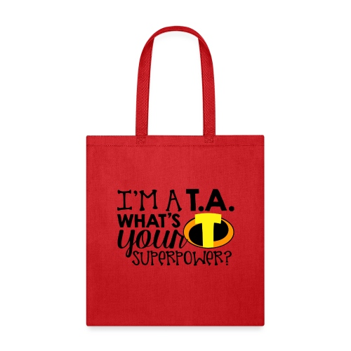 I'm a Teacher's Assistant What's Your Superpower - Tote Bag
