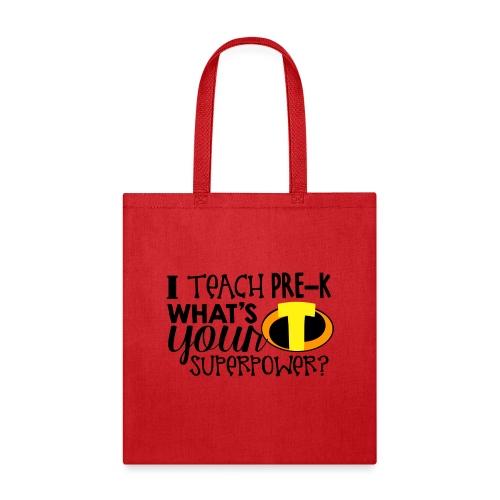 I Teach Pre-K What's Your Superpower Teacher - Tote Bag