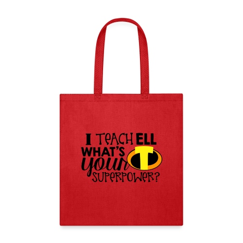 I Teach ELL What's Your Superpower - Tote Bag