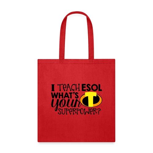 I Teach ESOL What's Your Superpower Teacher Tshirt - Tote Bag