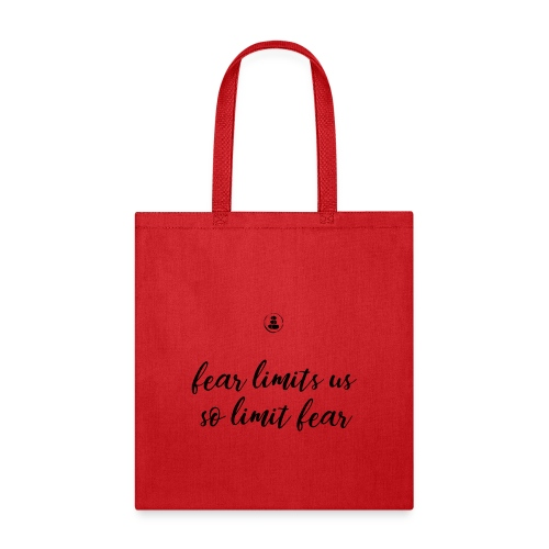 Fear Limits Us, So Limit Fear - Tote Bag